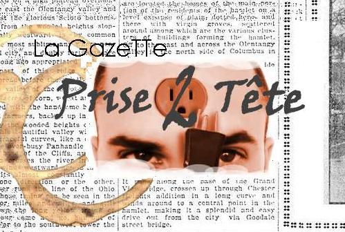 http://www.prise2tete.fr/upload/piode-lagazetteprise2tete.JPG